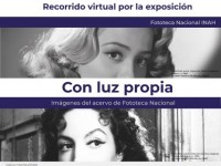 """Recorrido virtual de la exposición """"Con luz propia. Imágenes del Acervo de la Fototeca Nacional"""""""