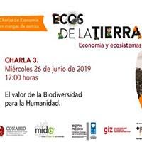 Charla 3. Ecos de la Tierra - Economía y ecosistemas.
