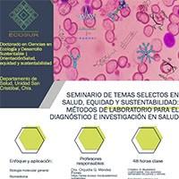 Seminario de temas Selectos en Salud, Equidad y Sustentabilidad: Métodos de Laboratorio para el Diagnóstico e Investigación en Salud