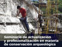 Seminario de actualización y profesionalización en materia de conservación arqueológica