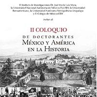 II Coloquio de Doctorantes México y América en la Historia